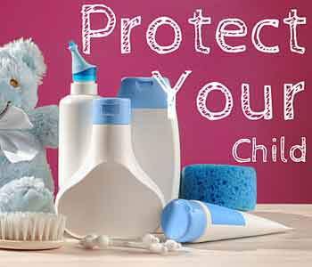 Baby Care Products: Avoiding Toxic Ingredients to Protect Your Child