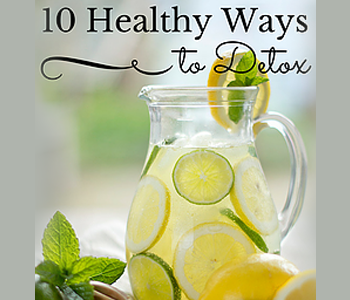 10 Healthy Ways to Detox