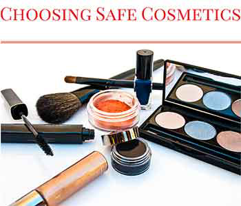 Choosing Safe Cosmetics: Dangerous Chemicals in Makeup and Nail Polish