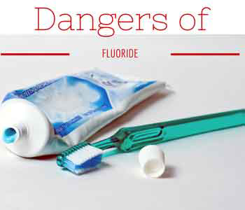 Dangers of Fluoride – Don't Give Your Child Traditional Toothpaste