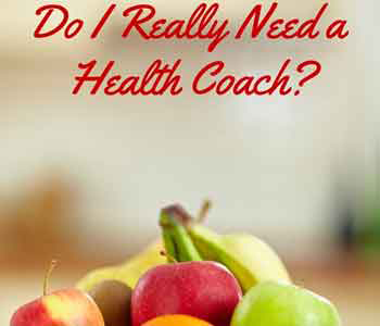 Why a Health Coach is Important