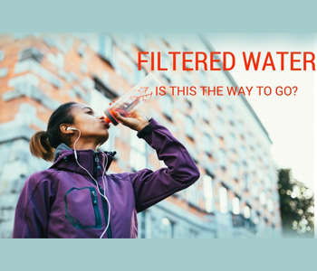 Filtered Water: A Clear Advantage