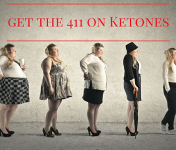 Get to Know Ketones