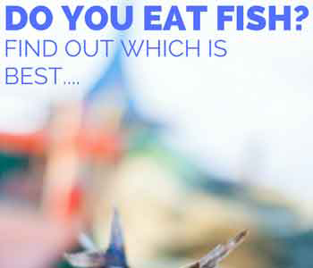 Best Fish to Eat (and Avoid)